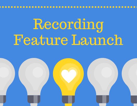 recording feature launch