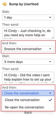 Instead of snoozing throughout a sequence and closing at the end, you can now choose which actions to take on an Intercom conversation throughout your Bump sequences including snoozing, closing, or re-opening.