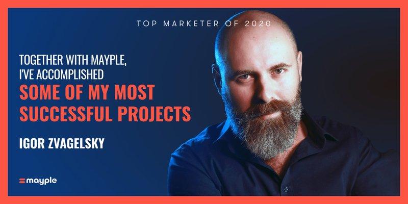 igor zvagelsky top marketer mayple 2020