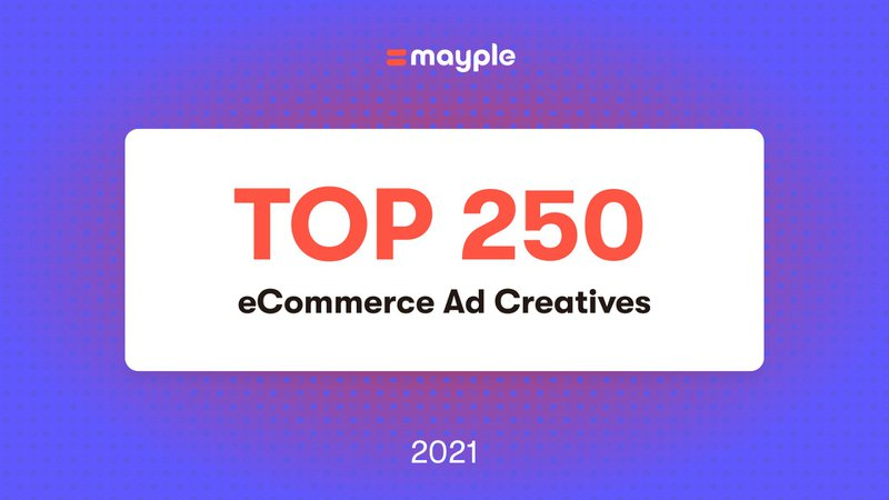 Top 250 eCommerce Ad Creatives