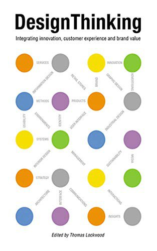 Integrating Innovation, Customer Experience, and Brand Value, de Thomas Lockwood