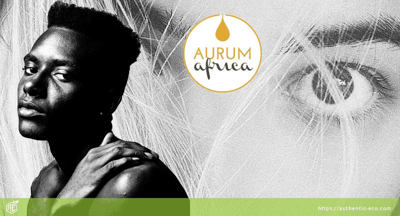 Aurum Africa zertifizierte Naturkosmetik: das Gold Afrikas