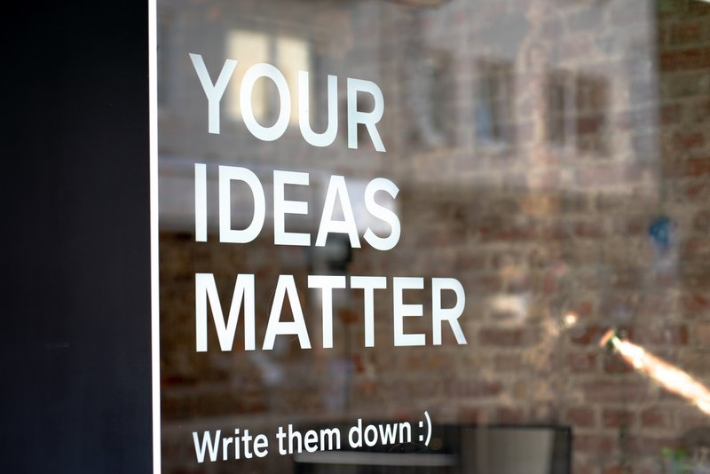 Your Ideas Matter! Write them down :) A motivational quote on a coworking space.