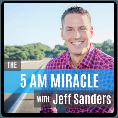 jeff sanders - 5am miracle