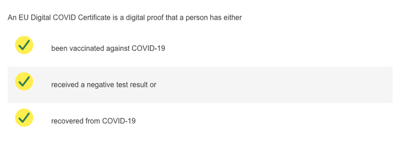 An EU Digital COVID Certificate is a digital proof that a person has either been vaccinated against COVID-19, received a negative test result, or recovered from COVID-19.