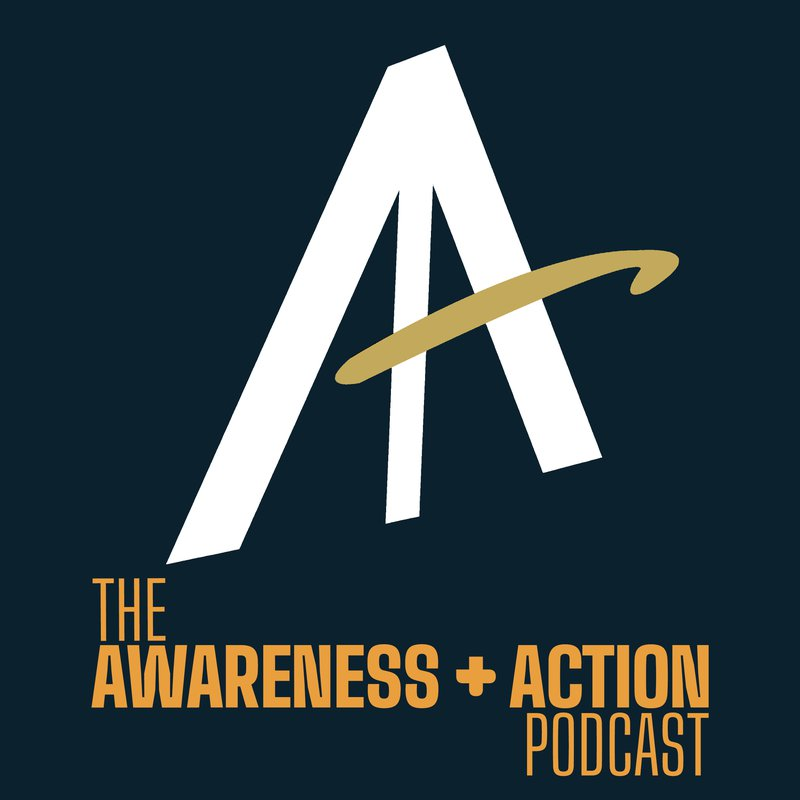 awareness and action podcast