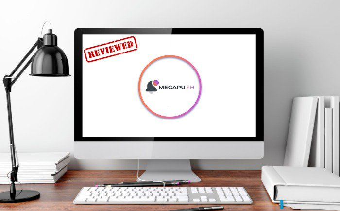 Ad Push Networks Insider: Our Comprehensive MegaPush Review