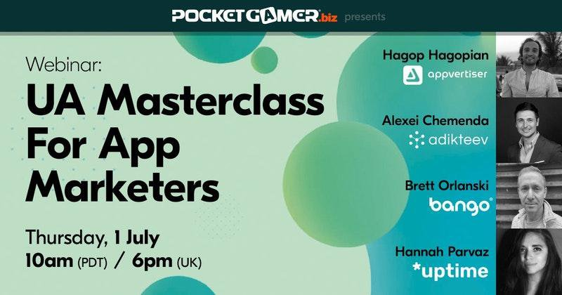 Pcket Gamer.Biz presents Webinar: UA Masterclass for App Marketers, Thursday, 1 July 10AM PDT / 6PM UK, with Hagop Hagopian (appvertiser), Alexei Chemenda (Adikteev), Brett Orlanski (Bango), Hannah Parvaz (Uptime)