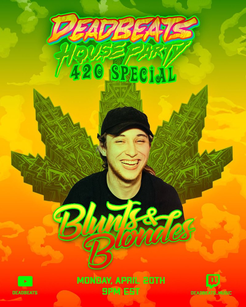 Deadbeats House Party 420 Special