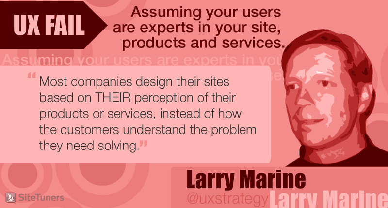 Ux Fail: Assuming your users are experts in your site, products and services.