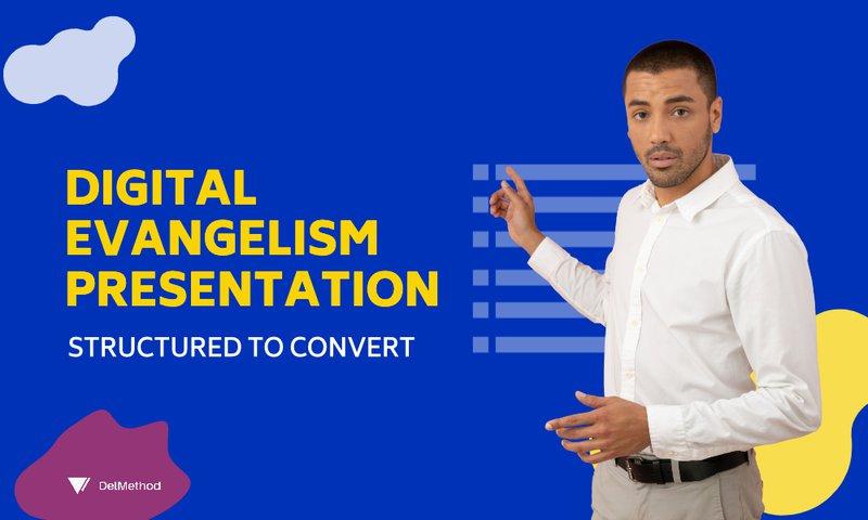 digital evangelism presentation structure