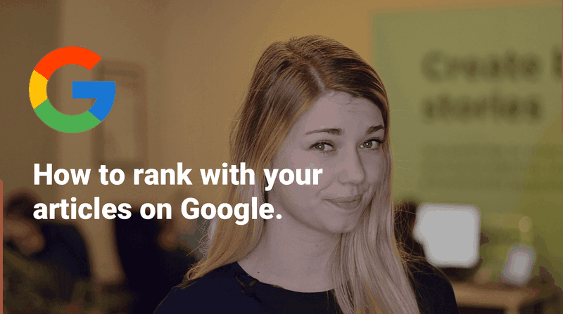 How to Rank With Your Articles On Google Using StoryChief