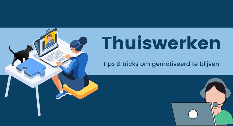 thuiswerk: tips & tricks om gemotiveerd te blijven
