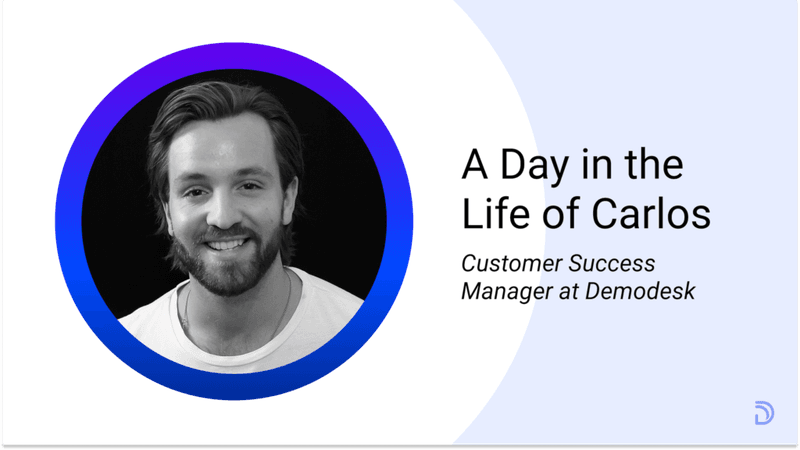 A day in the life of Carlos: Customer Success Manager at Demodesk
