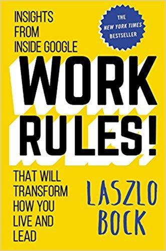 Work rules! door Laszlo Bock