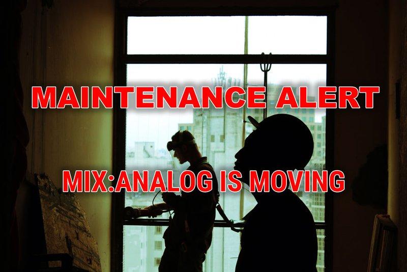 maintenance alert mix:analog is moving