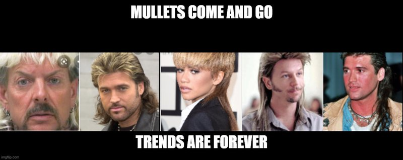 Trends are forever