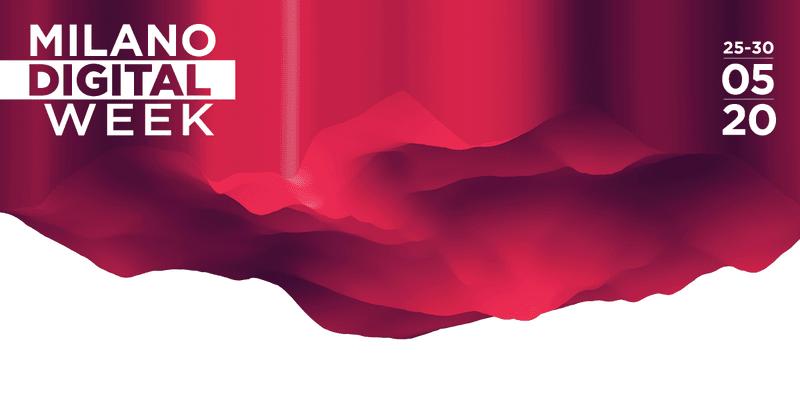 Milano Digital Week 25-30 maggio 2020