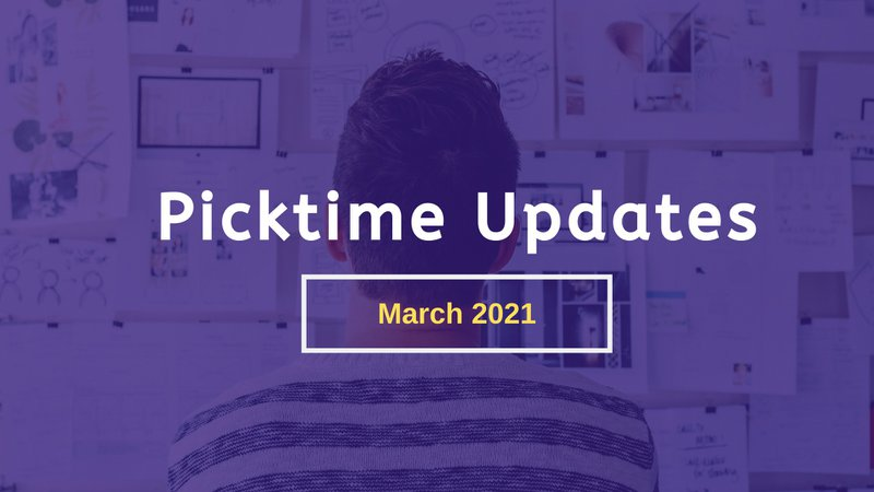 Picktime update - March 2021