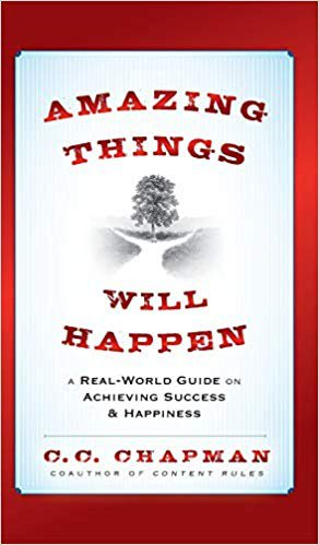 Book cover of Amazing things will happen by C. C. Chapman