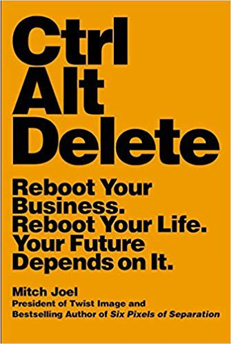 Book Cover of Ctrl Alt Delete by Mitch Joel