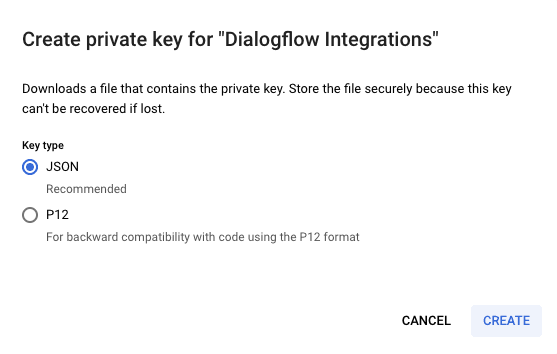 To create your JSON key find the Dialogflow Integrations row in your service accounts table > open the action menu > click Create key. Then choose the JSON key type > press Create.