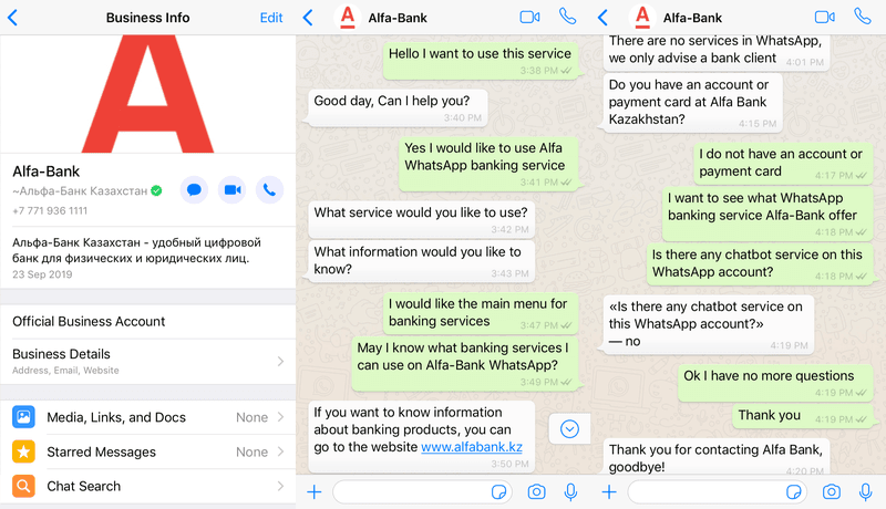 To speak to a human representative, add Alfa-Bank's WhatsApp number to your contact list and send the first message to start chatting. We received a typed response to each message we sent and always got a reply within 2 minutes. There was no generic greeting message or main menu in the chat. We had specific questions and were able to ask them straight away. It was a short, direct conversation. As we do not have an account with Alfa-Bank a feature we couldn't test out was their notification services.  For those interested, Alfa-Bank can assist you on WhatsApp to start the process of opening a bank account online for your company. This service is not available for retail accounts.