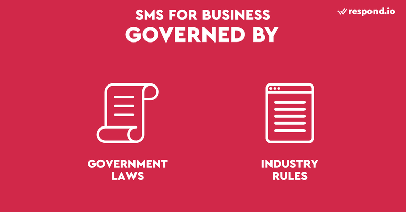The way business SMS messaging works is complex. Sending a message to the wrong person at the wrong time may not only affect customer's experience, but could also put your business at risk of legal actions. Many countries have laws that protect people against unwanted SMS communications. To ensure that SMS messages are sent in compliance with regulatory requirements, always follow best practice guidelines published by industry groups. If you are wondering how to send sms messages for my business to customers, read our blog post on. business SMS best practices.