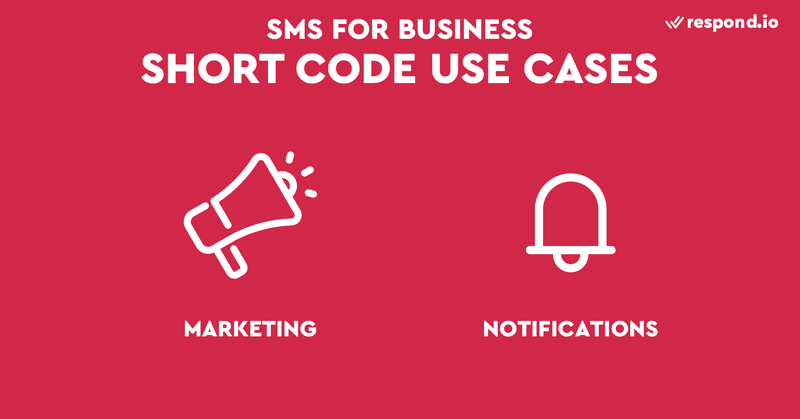 This is an image of the use cases of short codes. Short codes are intended for mass messaging. They are perfect for sending marketing SMS as well as 1-way transactional SMS such as notifications, alerts, one-time passwords (OTPs) and two-factor authentication. Short codes are perfect for bulk SMS service. Learn about other other SMS ID and text messaging for business in our blog.