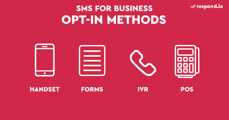 This is a picture showing the different ways to opt-in to SMS business. SMS opt-ins can be done either electronically or in pen & paper. The most common type of opt-in is handset opt-in, where users text a keyword like Start to a number. Businesses may also collect opt-ins through web forms, automated phone systems or at a point-of-sale (POS). POS opt-in usually takes place in a brick-and-mortar location after customers completed their purchase.