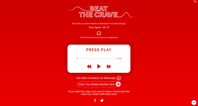 The Saffola Beat the Crave WhatsApp Campaign, designed by WATConsult, was created to generate brand awareness for Saffola's new Active Slimming Nutri-Shake. This campaign was created exclusively for the Indian market, only accepting Indian phone numbers to register for their Beat The Crave WhatsApp services. The Saffola Beat The Crave WhatsApp Marketing Campaign.