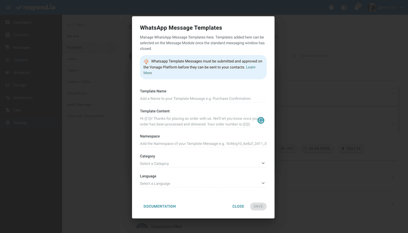 Once approved, add the Template Message on respond.io's platform. Go to Settings > Channels > WhatsApp Channel > Templates > Add Template Message. Then, complete the empty fields with the necessary information.