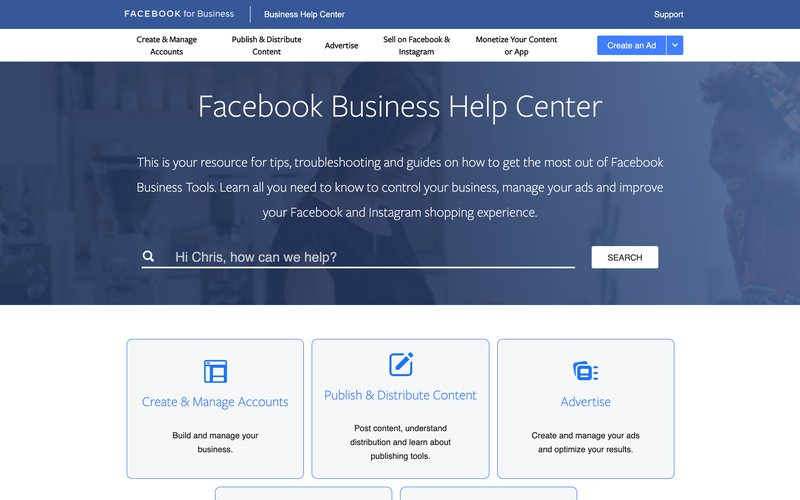 This is a picture of Facebook Business Help Center. You might ask yourself how do I Contact Facebook Support. Before reaching out to Facebook Support, try looking for a solution in Facebook Business Help Center which covers a comprehensive list of support topics.