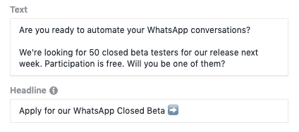 We used this text & headline to generate Facebook Messenger leads for our Facebook Messenger marketing campaign.