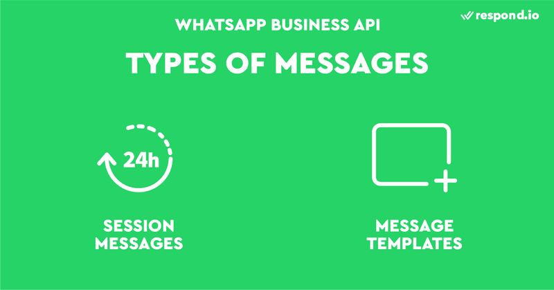 There are two types of WhatsApp API messages - Session Messages and Template Messages.