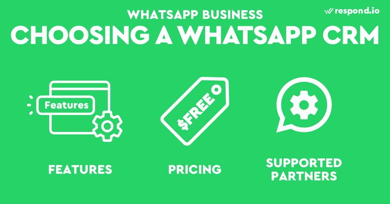 Esta es una imagen de los criterios para elegir un CRM de WhatsApp. Esto incluye, las características, el precio y los socios soportados. La API de WhatsApp Business no viene con herramientas listas para usar, por lo que sus características dependerán de lo que conecte su cuenta de la API. Aparte de eso, deberías elegir un CRM de WhatsApp con precios sencillos y flexibles. Por último, pero no menos importante, el CRM de WhatsApp o el CRM de WhatsApp Business debe ser compatible con su socio de la API. Respond.io es un CRM de WhatsApp gratuito que admite los socios de WhatsApp más populares. Echa un vistazo a la entrada del blog para saber cómo conseguir un CRM WhatsApp gratis.