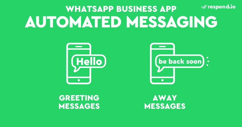 As a business, customer service response speed is key. With automated greeting messages and away messages, your customers will not be left wondering whether you're around to answer questions.