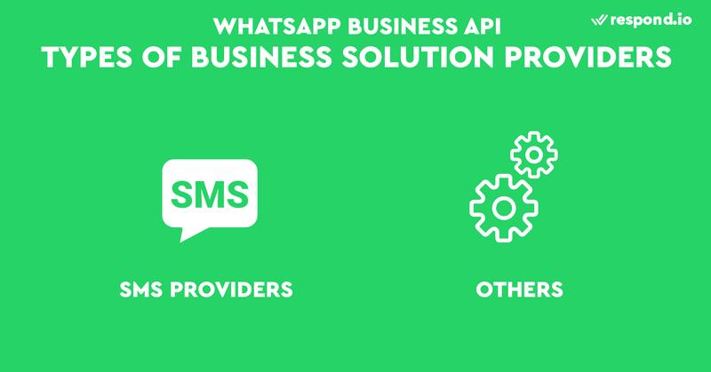 Hay más de 60 proveedores de soluciones oficiales de WhatsApp Business API en el directorio de Facebook. Tu experiencia puede ser radicalmente diferente dependiendo de tu BSP. Para simplificar las cosas, hay dos tipos de BSP de WhatsApp: proveedores de SMS y Otros.