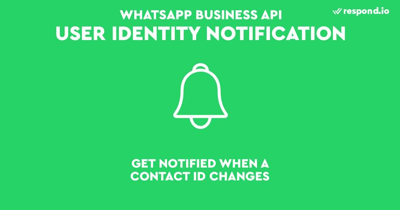 Cuando la identidad de un contacto cambia, las empresas pueden elegir ser notificadas cuando el número de WhatsApp de un contacto se vuelve a registrar.