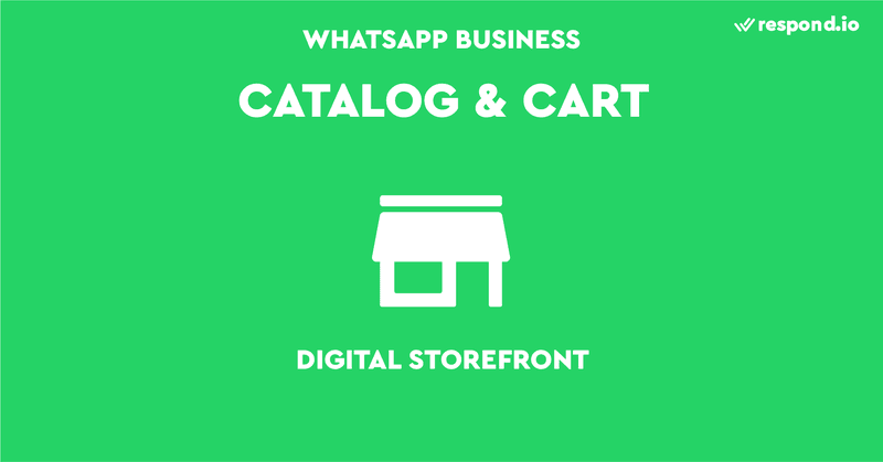 WhatsApp Catalog and Cart is a digital storefront for WhatsApp Shopping.