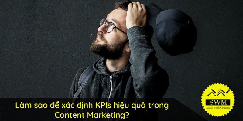 Làm sao để xác định KPIs hiệu quả trong Content Marketing?