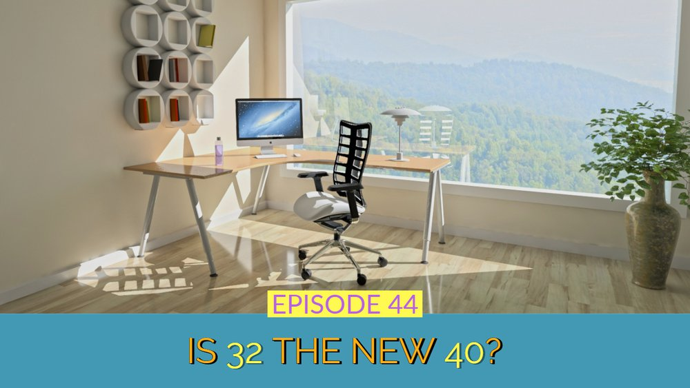 Is 32 The New 40 Thumbnail