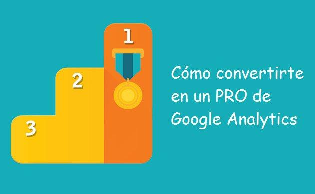 Convertirte en un PRO de Google Analytics