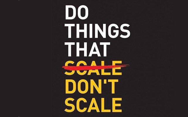 Haz cosas que no sean escalables.