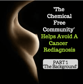 http://www.chemfreecom.com/a-cancer-rediagnosis-avoided/