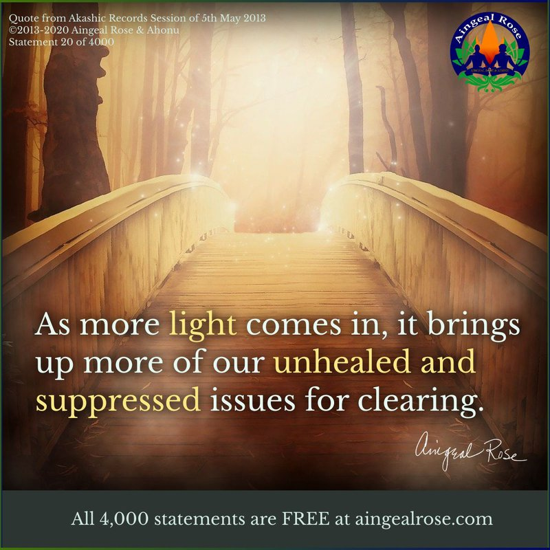 More light... brings up unhealed issues. Answers From The Akashic Records with Aingeal Rose & Ahonu