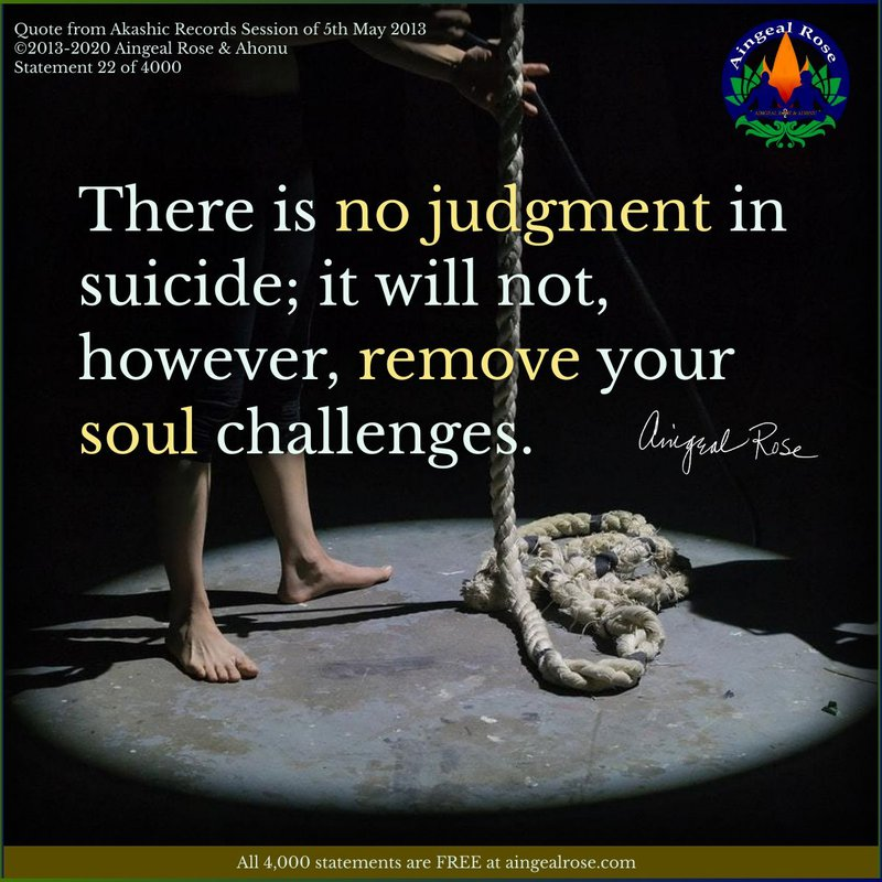 There is no judgment in suicide... Answers From The Akashic Records with Aingeal Rose & Ahonu