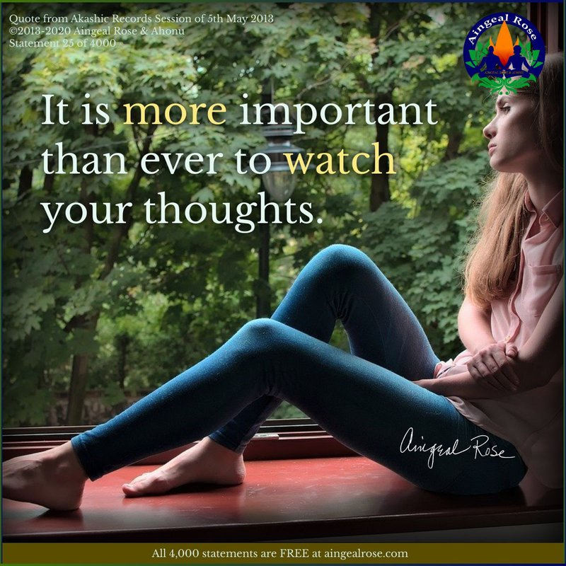 Watch your thoughts... Answers From The Akashic Records with Aingeal Rose & Ahonu