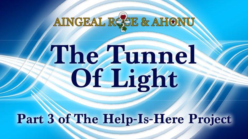 Tunnel of Light - Aingeal Rose & Ahonu