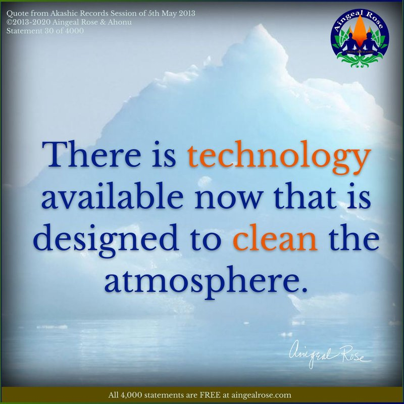 Technology to clean the atmosphere - Answers From The Akashic Records with Aingeal Rose & Ahonu